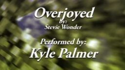 Overjoyed--by Stevie Wonder, Arranged and Performed by Kyle Palmer