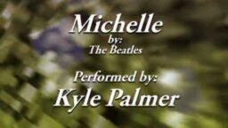 Michelle--by The Beatles, Arranged and Performed by Kyle Palmer