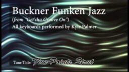 """Buckner Funken Jazz--Excerpts from """"Get'cha Groove On"""""""